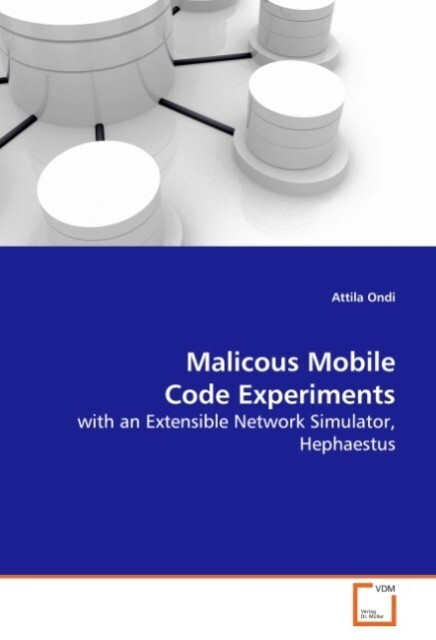 Malicous Mobile Code Experiments als Buch von A...