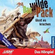 Das wilde Pack Folge 4: Das Wilde Pack lässt es krachen (Audio-CD)