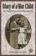 Diary of a War Child: The Memoir of Gertrud Schakat Tammen