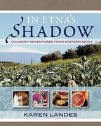 In Etna's Shadow: Culinary Adventures from Eastern Sicily