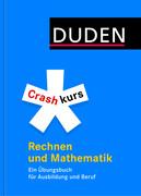Duden. Crashkurs Rechnen und Mathematik