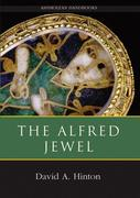 The Alfred Jewel and Other Late Anglo-Saxon Decorated Metalwork