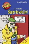 Kommissar Kugelblitz. So wirst du Superdetektiv