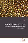 Luxushotellerie und ihre Entwicklungstendenzen