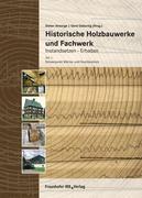 Historische Holzbauwerke und Fachwerk. Instandsetzen - Erhalten 1