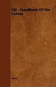 Fiji - Handbook Of The Colony