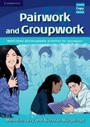 Pairwork and Groupwork: Multi-Level Photocopiable Activities for Teenagers