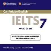 Cambridge IELTS 7: Official Examination Papers from University of Cambridge ESOL Examinations