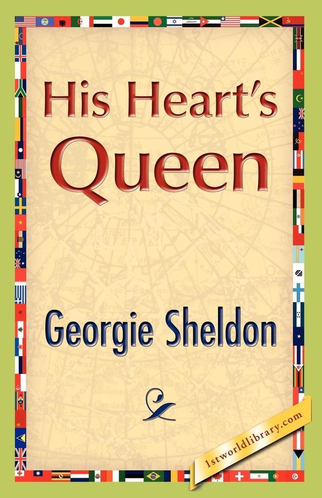His Heart´s Queen als Taschenbuch von Georgie S...