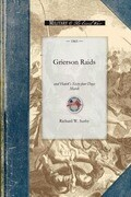 Grierson Raids and Hatch's Sixty-Four Da: With Biographical Sketches, Also the Life and Adventures of Chickasaw, the Scout