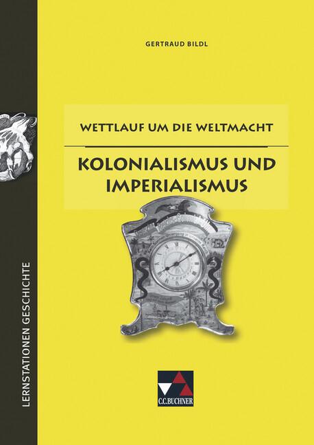 Lernstationen Geschichte 3. Kolonialismus und I...