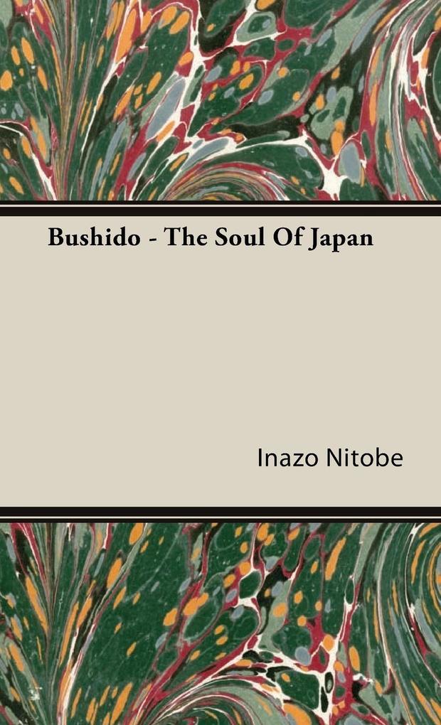 Bushido - The Soul Of Japan als Buch von Inazo ...