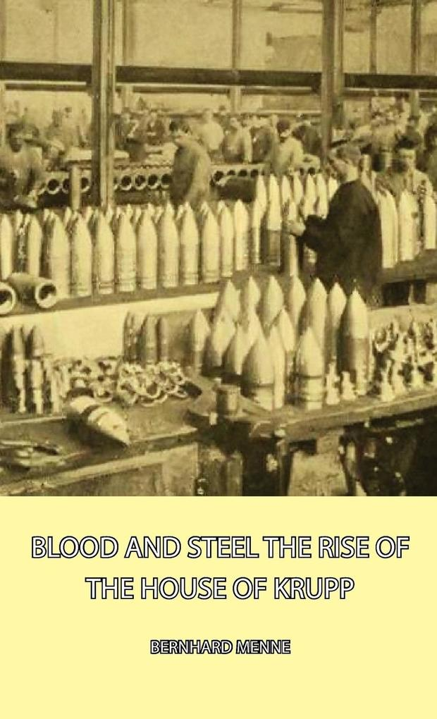 Blood and Steel - The Rise of the House of Krup...