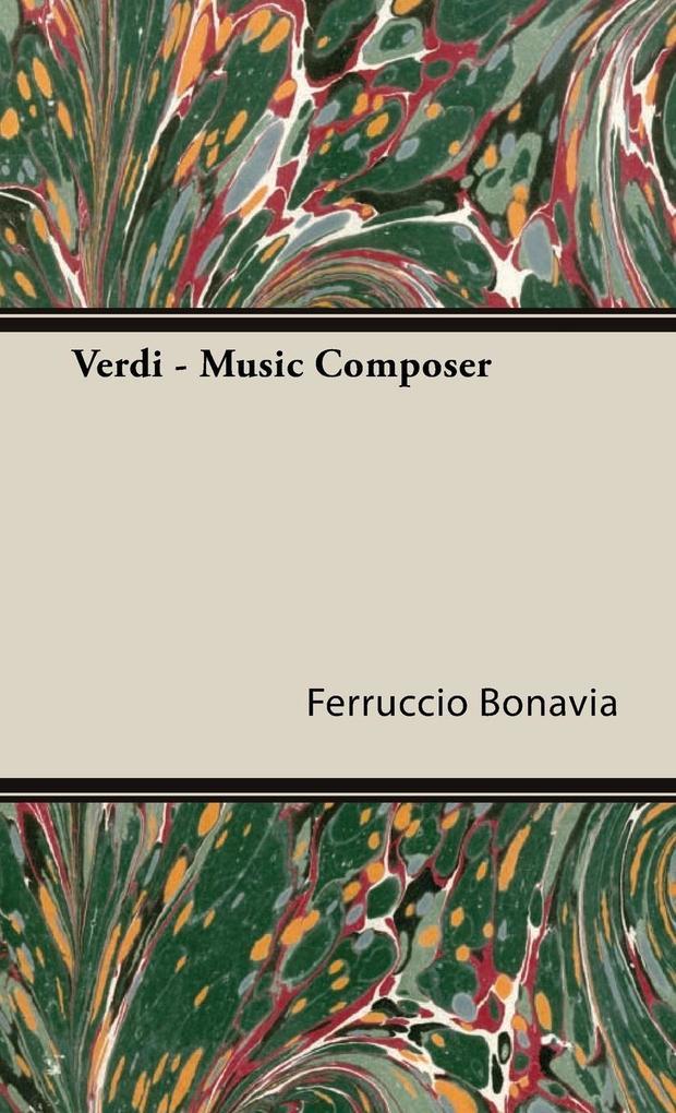 Verdi - Music Composer als Buch von Ferruccio B...