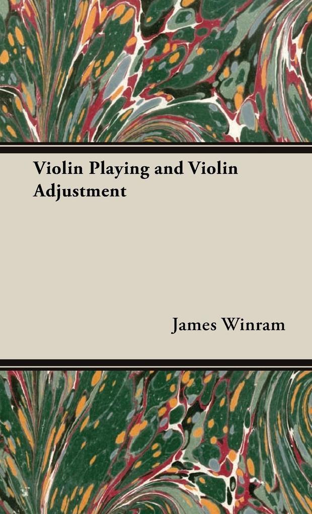 Violin Playing and Violin Adjustment als Buch v...