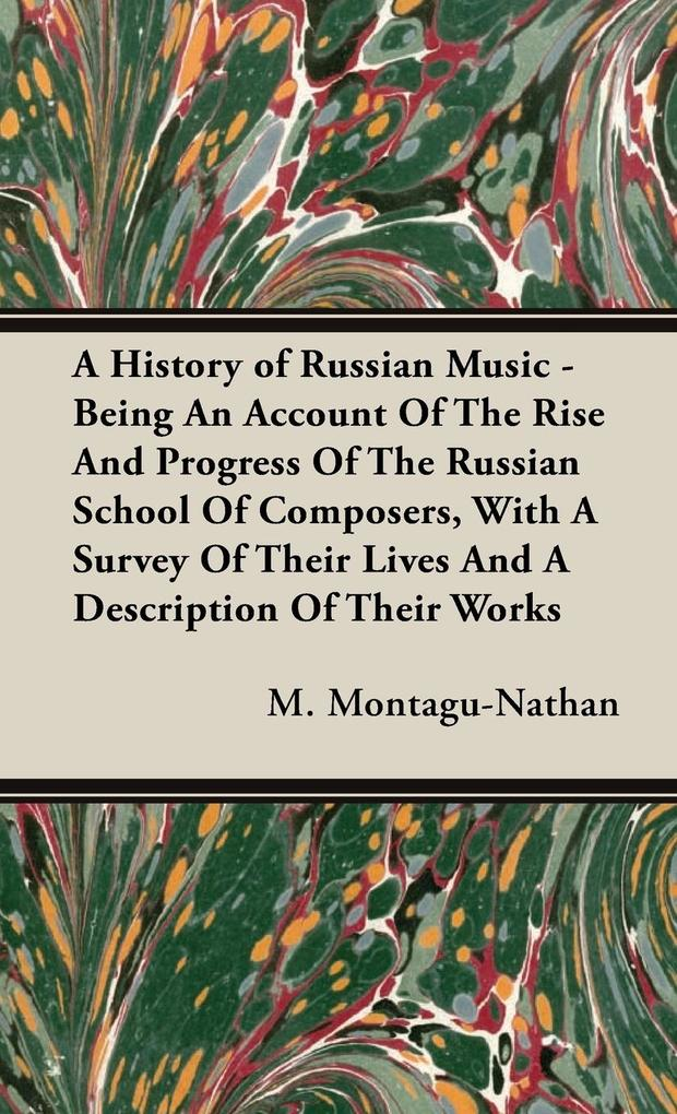 A History of Russian Music - Being An Account O...