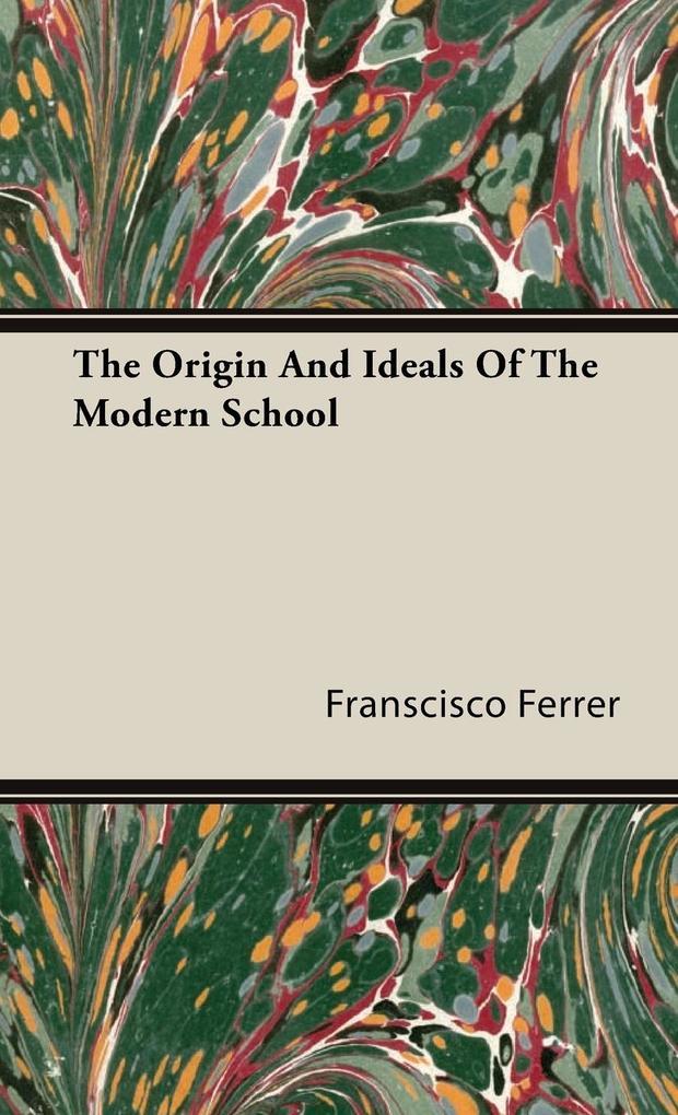 The Origin And Ideals Of The Modern School als ...