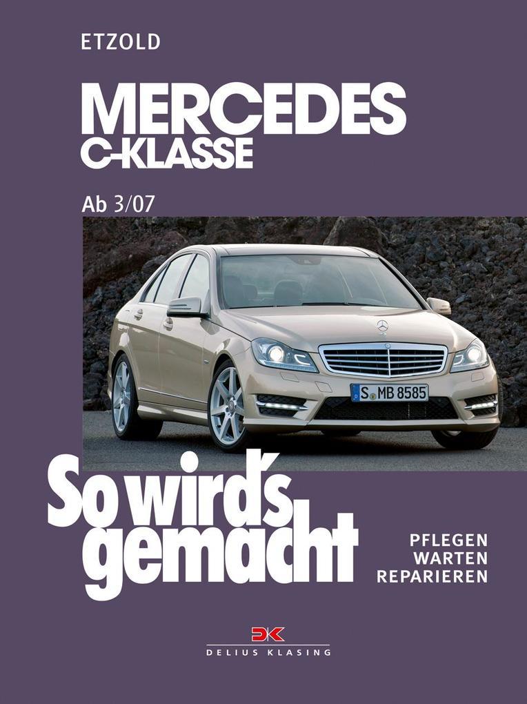 So wird's gemacht. gemacht Mercedes C-Klasse 3/07-11/13 als Buch