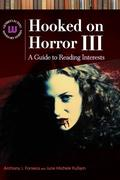 Hooked on Horror III: A Guide to Reading Interests, 3rd Edition