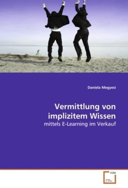 Vermittlung von implizitem Wissen als Buch von ...