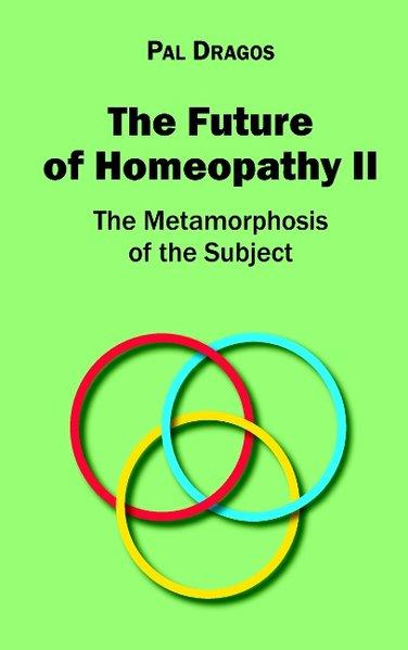 The Future of Homeopathy II - The Metamorphosis...