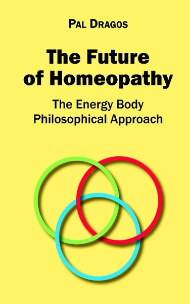 The Future of Homeopathy - The Energy Body Phil...
