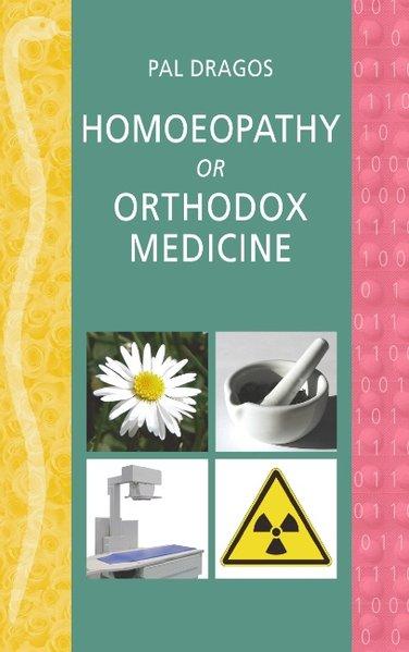 Homoeopathy or orthodox medicine als Buch von P...
