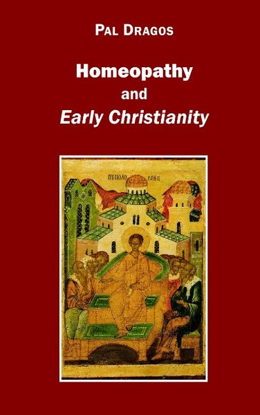 Homeopathy and Early Christianity als Buch von ...