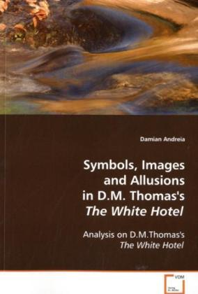 Symbols, Images and Allusions in D.M. Thomas´s ...