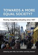 Towards a More Equal Society?: Poverty, Inequality and Policy Since 1997
