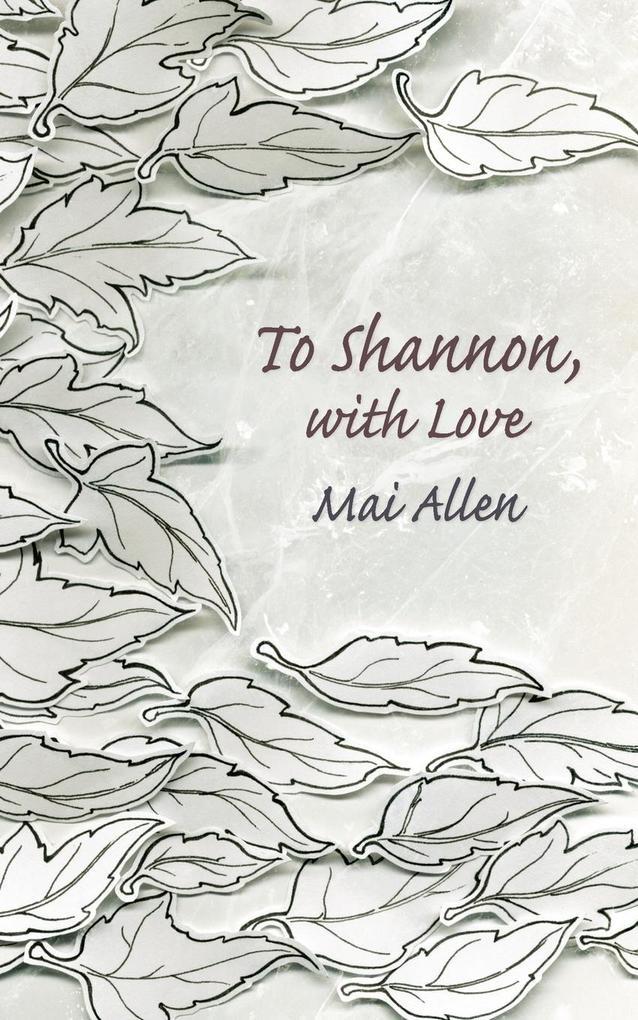 To Shannon, with Love als Taschenbuch von Mai A...