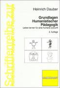 Grundlagen Humanistischer Pädagogik