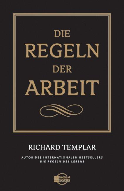 Die Regeln der Arbeit als Buch von Richard Templar
