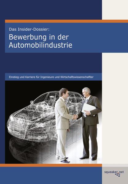 Das Insider-Dossier: Bewerbung in der Automobil...