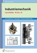 Industriemechanik Lernfelder 10 bis 15 Arbeitsheft