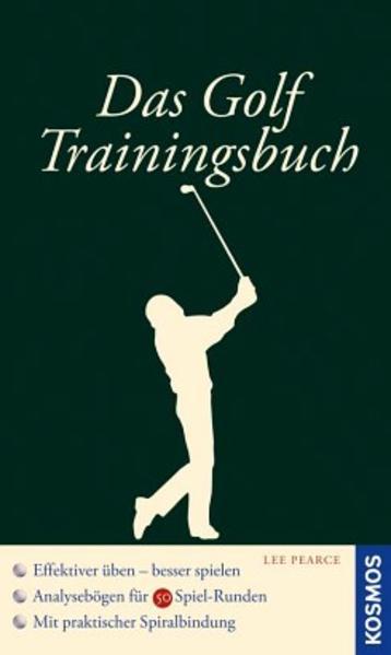 Das Golf Trainingsbuch als Buch von Lee Pearce
