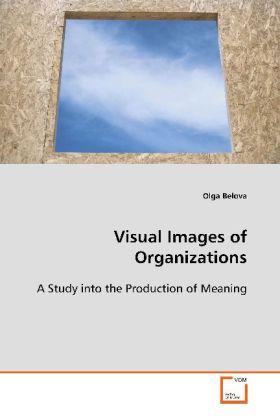 Visual Images of Organizations als Buch von Olg...