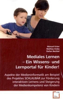 Mediales Lernen - Ein Wissens- und Lernportal f...