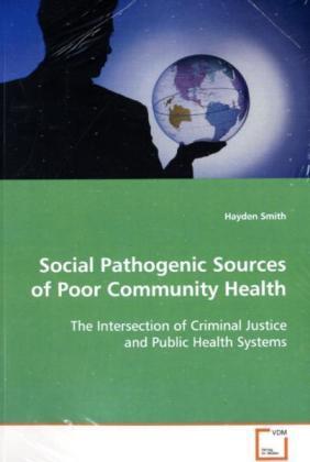 Social Pathogenic Sources of Poor Community Hea...