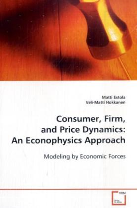 Consumer, Firm, and Price Dynamics: An Econophy...