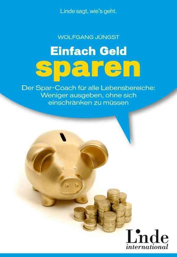 Einfach Geld sparen als Buch von Wolfgang Jüngst