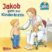 Jakob-Bücher: Jakob geht zur Kinderärztin