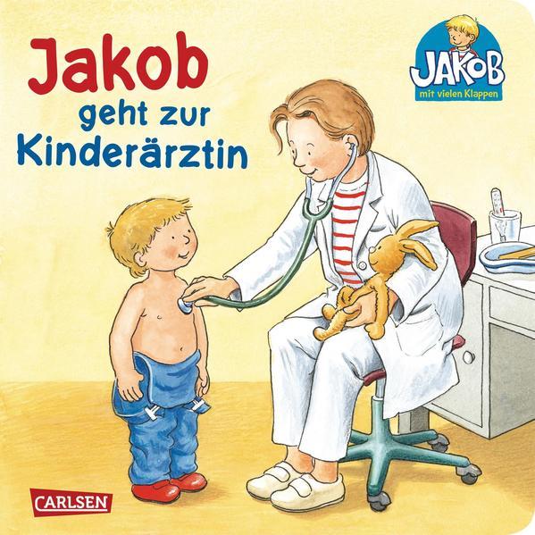 Jakob-Bücher: Jakob geht zur Kinderärztin als Buch