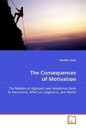 The Consequences of Motivation als Buch von Hea...