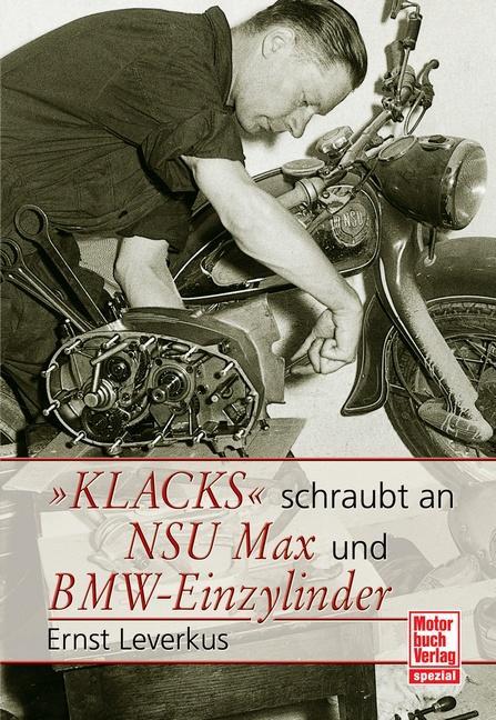 Klacks schraubt an NSU Max BMW Einzylinder als ...
