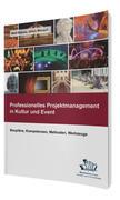 Professionelles Projektmanagement in Kultur und Event