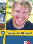 Välkomna! Lehr- und Arbeitsbuch für Fortgeschrittene mit Audio-CD (B1)