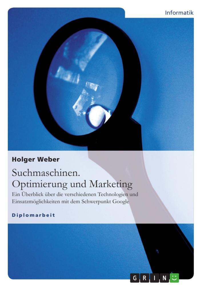 Suchmaschinen. Optimierung und Marketing als Bu...