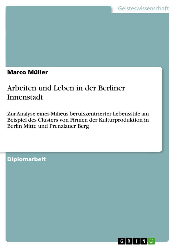 Arbeiten und Leben in der Berliner Innenstadt a...