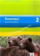 Konetschno! Band 2. Russisch als 2. Fremdsprache. Grammatisches Beiheft